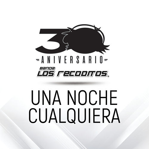 Una Noche Cualquiera (Versión 30 Aniversario) de Banda Los Recoditos