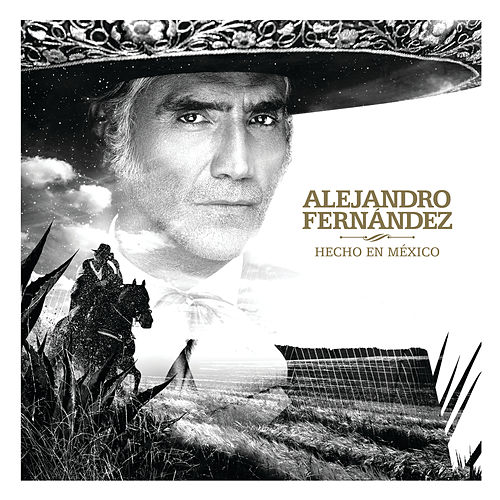 Hecho En México de Alejandro Fernández