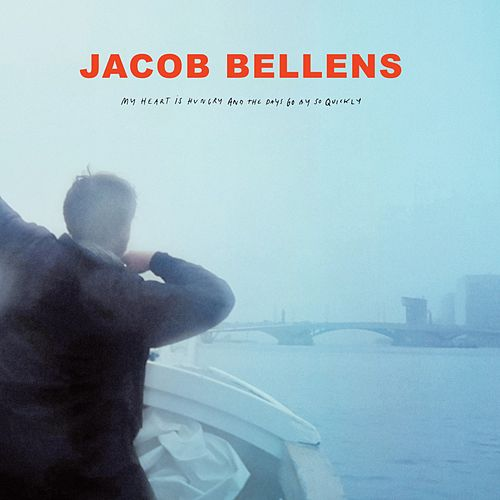 My Heart Is Hungry and the Days Go by so Quickly de Jacob Bellens