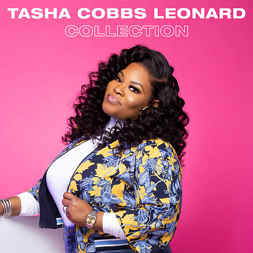 Tasha Cobbs Leonard Collection by Tasha Cobbs Leonard