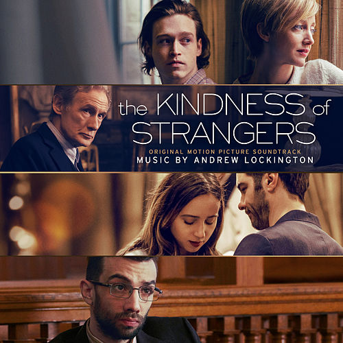 The Kindness of Strangers (Original Motion Picture Soundtrack) by Andrew Lockington