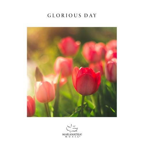 Glorious Day de Marantha Music