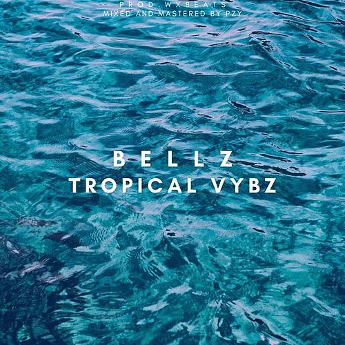 Tropical Vybz de Bellz