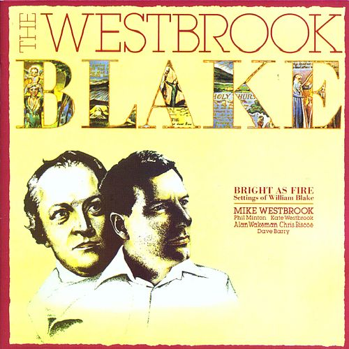 The Westbrook Blake: Bright as Fire by Mike Westbrook