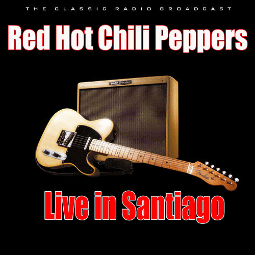 Live in Santiago (Live) de Red Hot Chili Peppers