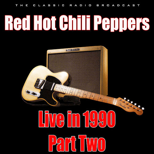 Live in 1990 - Part Two (Live) von Red Hot Chili Peppers