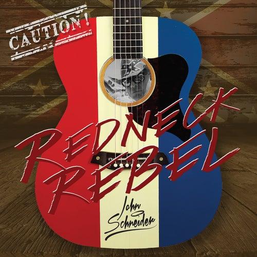 Redneck Rebel by John Schneider