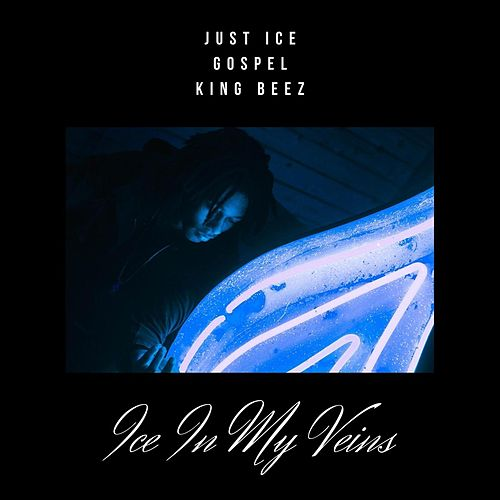 Ice in My Veins (feat. Gospel) by Just Ice