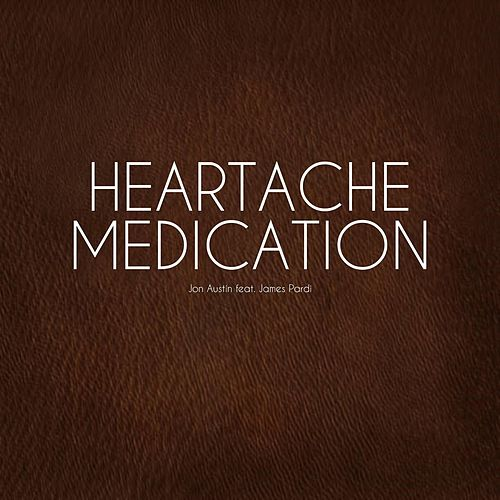 Heartache Medication (feat. James Pardi) by Jon Austin