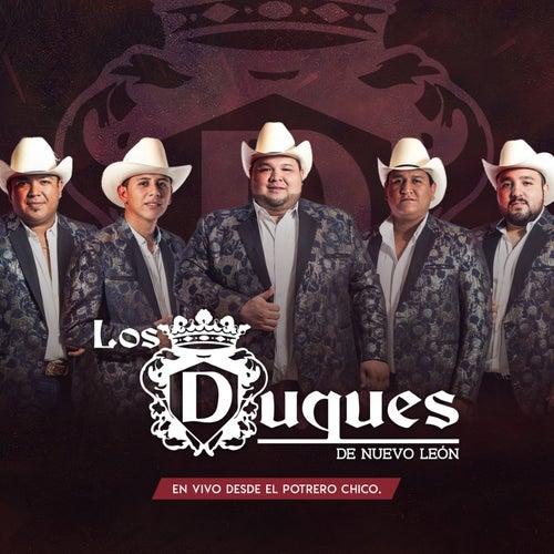 En Vivo Desde el Potrero Chico by Los Duques De Nuevo León