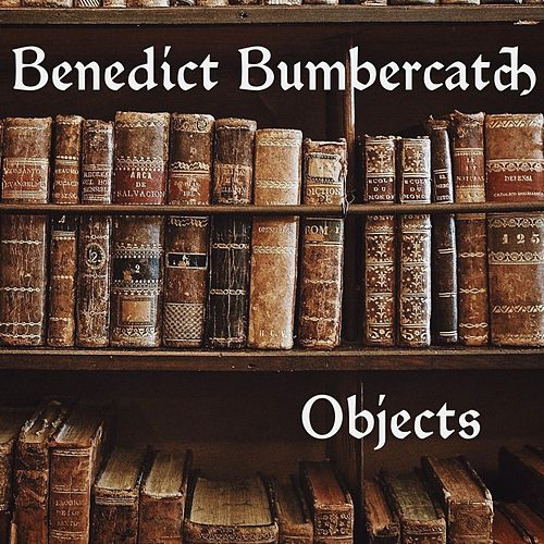 Objects von Benedict Bumbercatch