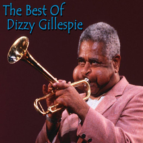 The Best of Dizzy Gillespie by Dizzy Gillespie