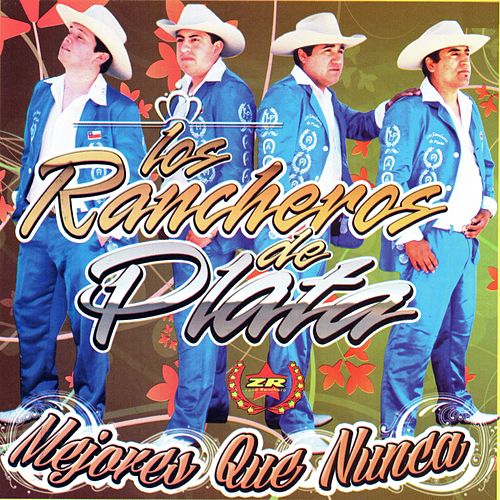 Mejores Que Nunca de Los Rancheros de Plata