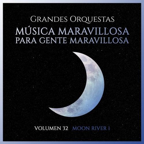Grandes Orquestas: Música Maravillosa para Gente Maravillosa (Volumen 32 Moon River I) von Orquesta Lírica Barcelona
