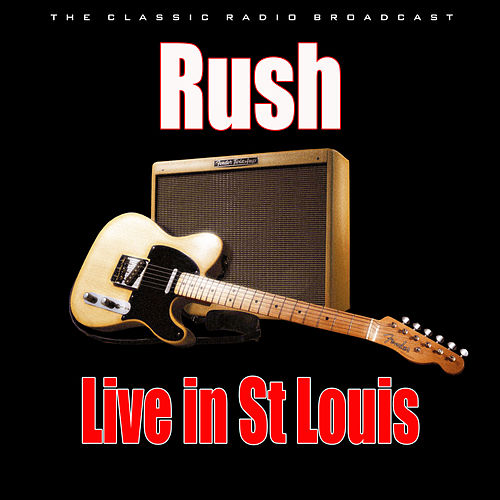 Live in St Louis (Live) by Rush
