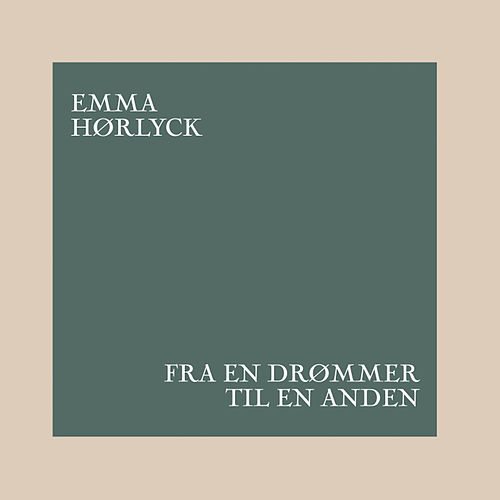 Fra en drømmer til en anden by Emma Hørlyck