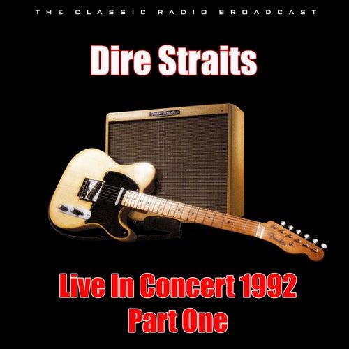 Live In Concert 1992 - Part One (Live) von Dire Straits
