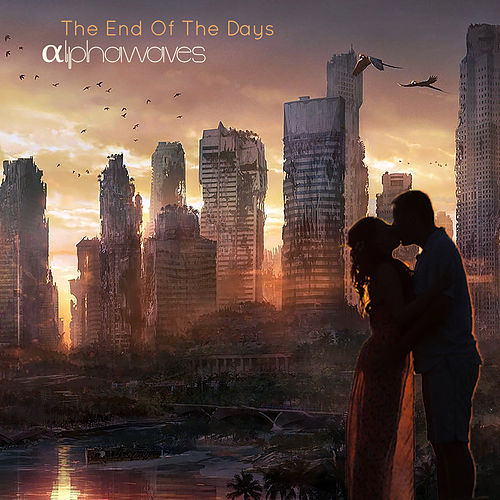 The End Of The Days von Alpha Waves