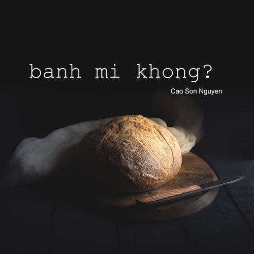 Banh Mi Khong? von Cao Son Nguyen