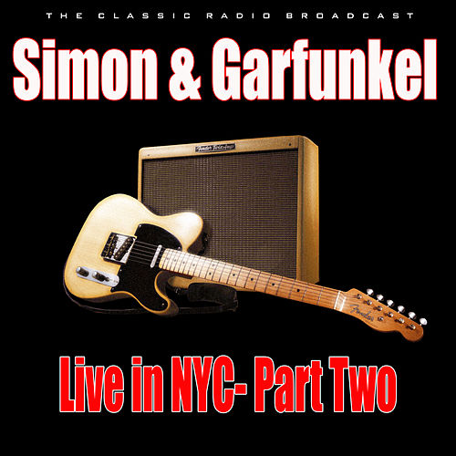 Live in NYC- Part Two (Live) by Simon & Garfunkel