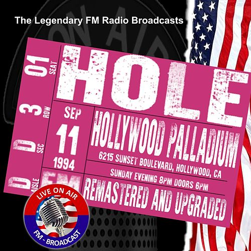 Legendary FM Broadcasts - Hollywood Palladium 6215 Sunset Boulvevard Hollywood CA 11th September 1994 di Hole