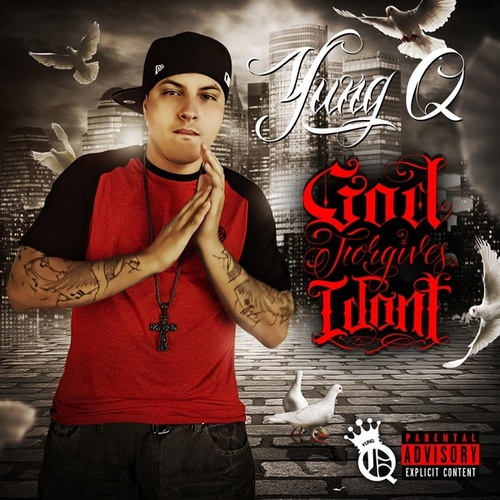 God Forgives, I Don't by Yung Q