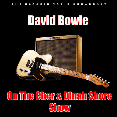 On The Cher & Dinah Shore Show (Live) von David Bowie