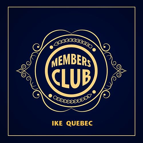 Members Club by Ike Quebec