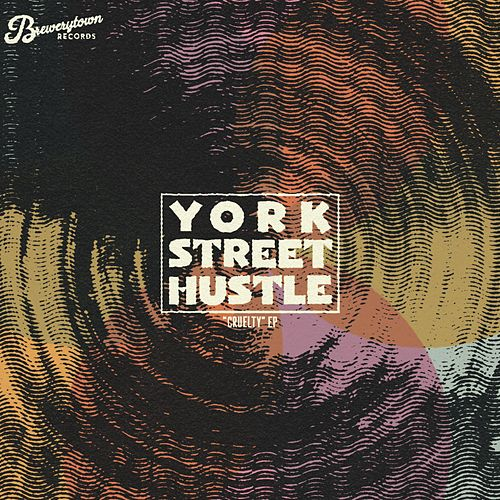 Cruelty by York Street Hustle