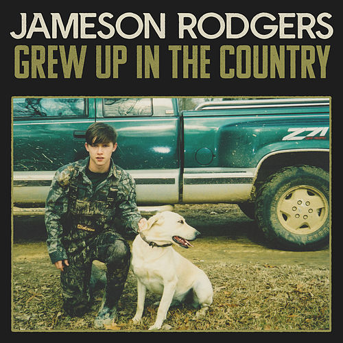 Grew Up in the Country by Jameson Rodgers