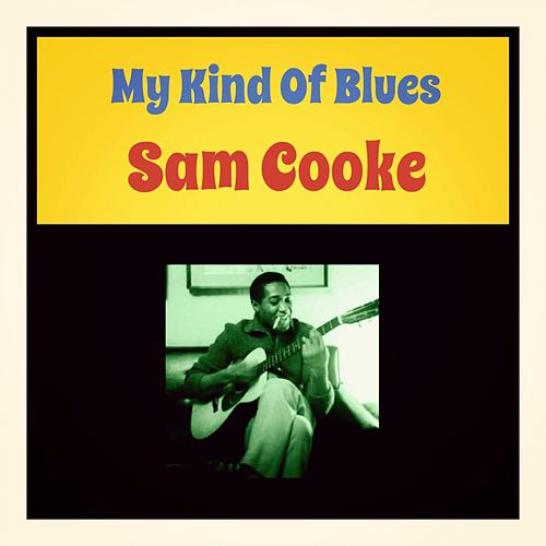 My Kind of Blues von Sam Cooke