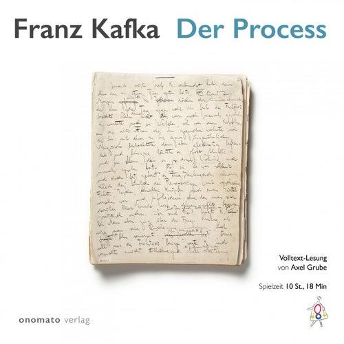 Der Process (Gelesen von Axel Grube) von Franz Kafka