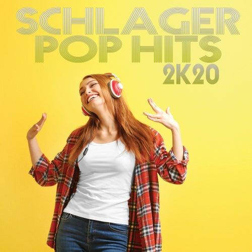 Schlager Pop Hits 2K20 von Various Artists