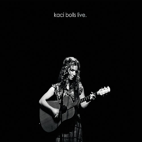 Live by Kaci Bolls