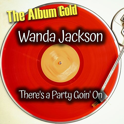 There's a Party Goin' On di Wanda Jackson