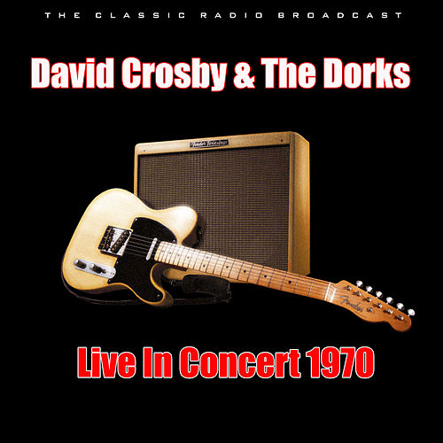 Live In Concert 1970 (Live) by David Crosby