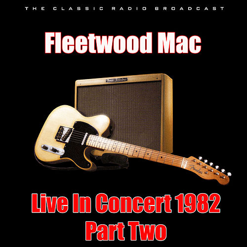 Live In Concert 1982 - Part Two (Live) de Fleetwood Mac