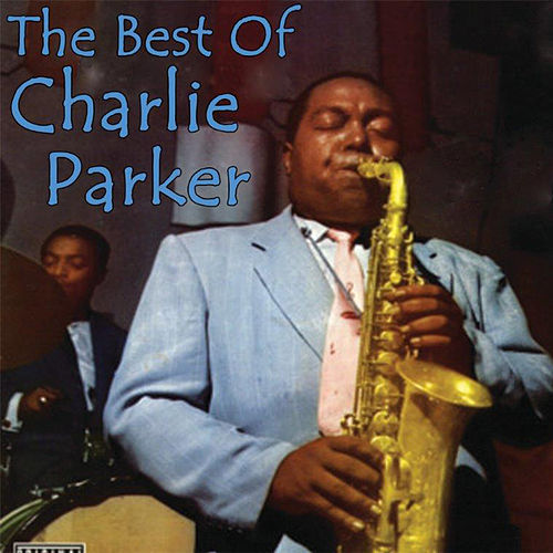 The Best of Charlie Parker de Charlie Parker