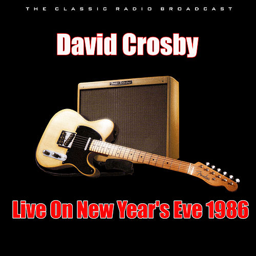 Live On New Year's Eve 1986 (Live) de David Crosby