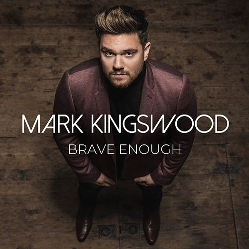 Brave Enough by Mark Kingswood