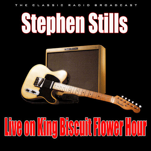 Live on King Biscuit Flower Hour (Live) de Stephen Stills