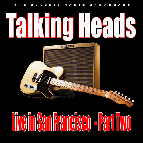 Live in San Francisco - Part Two (Live) by Talking Heads