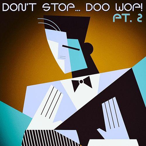 Don't Stop... Doo Wop!, Pt. 2 von Various Artists