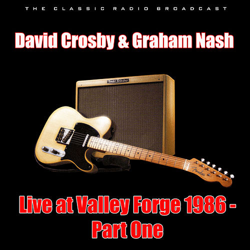 Live at Valley Forge 1986 - Part One (Live) de David Crosby