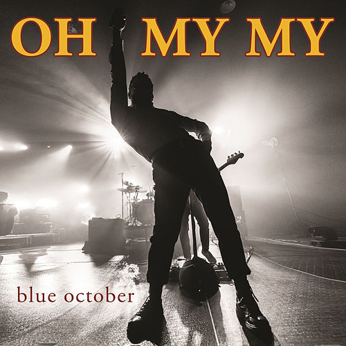 Oh My My by Blue October