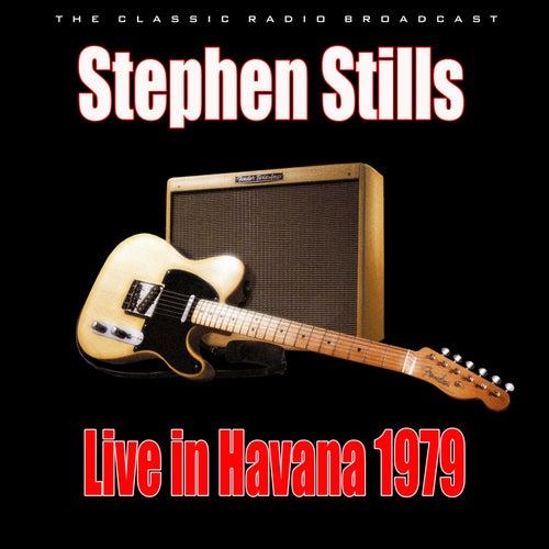 Live in Havana 1979 (Live) de Stephen Stills