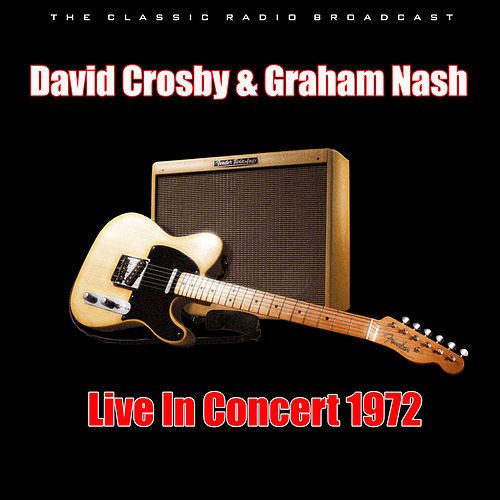 Live In Concert 1972 (Live) by David Crosby