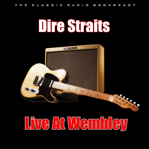 Live At Wembley (Live) by Dire Straits