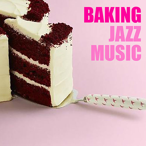 Baking Jazz Music by Various Artists