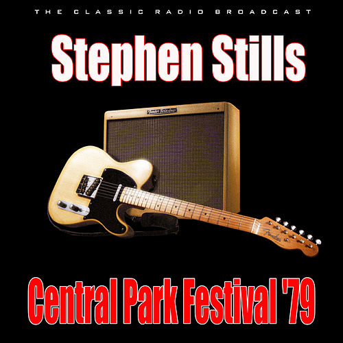 Central Park Festival '79 (Live) de Stephen Stills